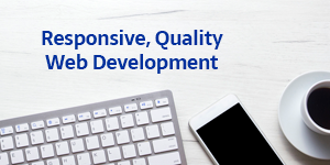 We Develop High Quality, Responsive Websites that Perform
